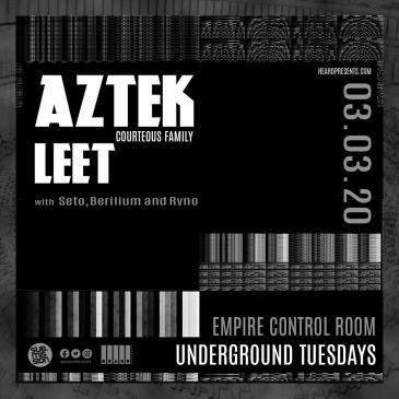 Underground Tuesdays: AZTEK x leet w/ Seto, Berilium & Ryno: Main Image
