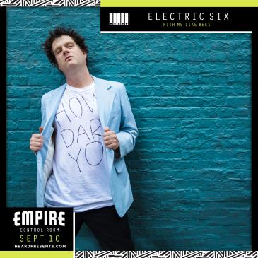 Electric Six with Me Like Bees (Postponed from 4/23)-img