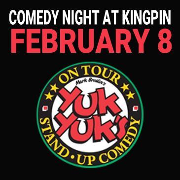 Kingpin Comedy Night February 8 - Presented by Yuk Yuk's: Main Image