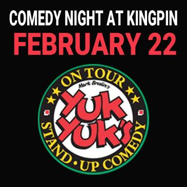 Kingpin Comedy Night February 22 - Presented by Yuk Yuk's: Main Image