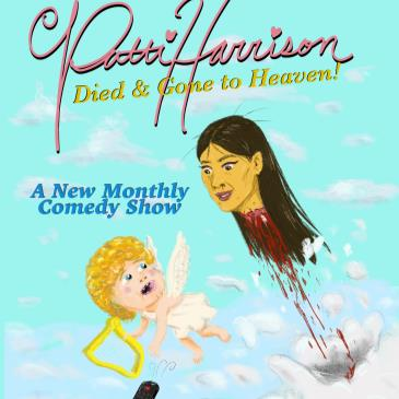 Patti Harrison presents DIED & GONE TO HEAVEN!-img