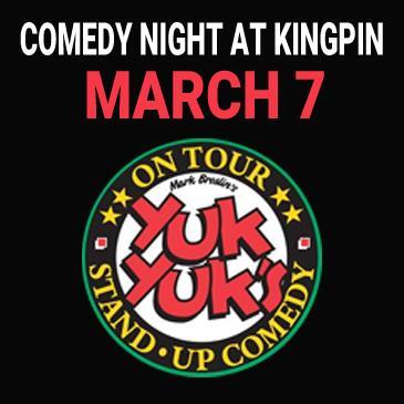 Kingpin Comedy Night March 7 - Presented by Yuk Yuk's: Main Image