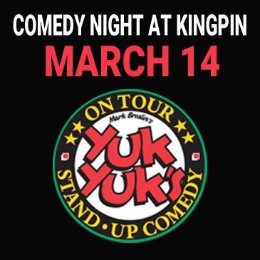 Kingpin Comedy Night March 14 - Presented by Yuk Yuk's: Main Image