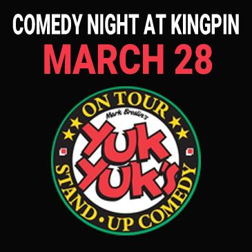 Kingpin Comedy Night March 28 - Presented by Yuk Yuk's: Main Image