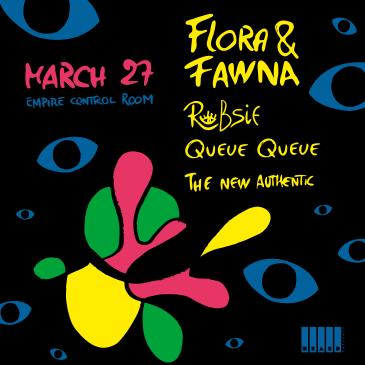 Flora & Fawna w/ Robsie, Queue Queue (Postponed from 3/27): Main Image