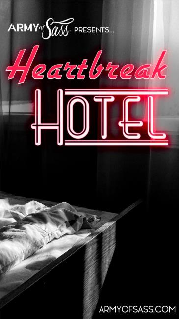 Army of Sass Presents: Heartbreak Hotel (Postponed to TBA): Main Image