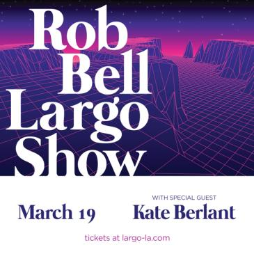 Rob Bell with special guest Kate Berlant (POSTPONED TBA): Main Image