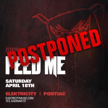 FEED ME - POSTPONED: Main Image