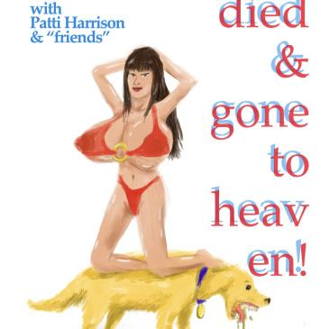 Patti Harrison presents DIED & GONE TO HEAVEN! POSTPONED TBA-img