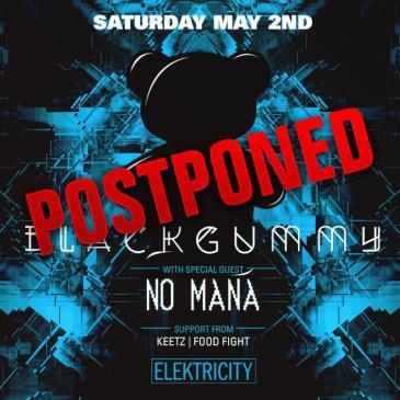 BLACKGUMMY + NO MANA - POSTPONED: Main Image