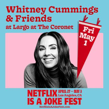 Netflix is a Joke Fest Presents: Whitney Cummings & Friends: Main Image