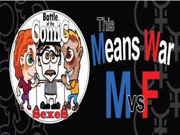 """BonkerZ """"Battle of the Comic Sexes"""" M vs F: Main Image"""