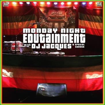 MONDAY NIGHT EDUTAINMENT W/ DJ JACQUES (POSTPONED)-img