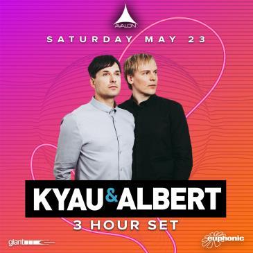 KYAU & ALBERT - 3 HOUR SET (POSTPONED TBA): Main Image