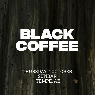 Black Coffee - NEW DATE: