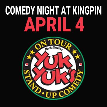 Kingpin Comedy Night April 4 - Presented by Yuk Yuk's: Main Image