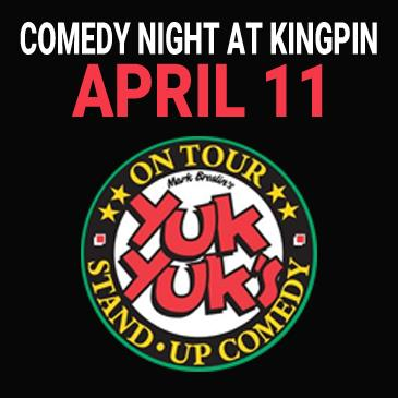 Kingpin Comedy Night April 11 - Presented by Yuk Yuk's: Main Image