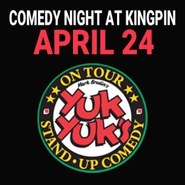 Kingpin Comedy Night April 24 - Presented by Yuk Yuk's-img