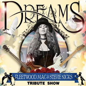 Dreams - Fleetwood Mac & Stevie Nicks Show: Main Image