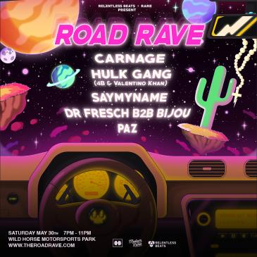 RARE ROAD RAVE FT. CARNAGE - PHOENIX - SATURDAY: Main Image
