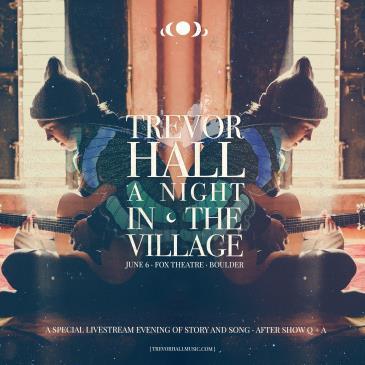 Trevor Hall - A Night in The Village Livestream: Main Image