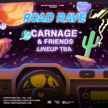 RARE ROAD RAVE FT. CARNAGE - PHOENIX - FRIDAY-img