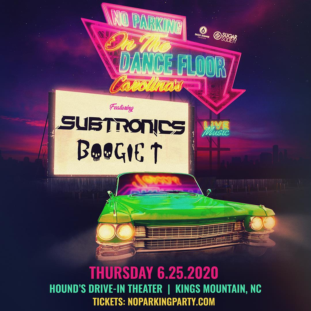 Buy Tickets To No Parking On The Dance Floor Ft Subtronics Boogie T In Kings Mountain On Jun 25 2020