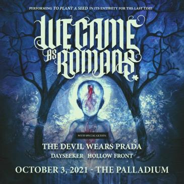 WE CAME AS ROMANS - TO PLANT A SEED 10 YEAR ANNIVERSARY TOUR:
