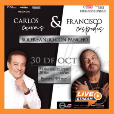 CARLOS CUEVAS Y FRANCISCO CÉSPEDES BOLEREANDO CON PANCHO