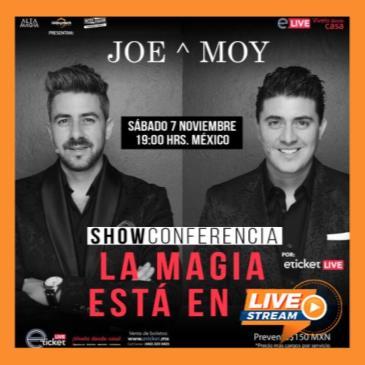 JOE & MOY SHOW CONFERENCIA, LA MAGIA ESTA EN TI
