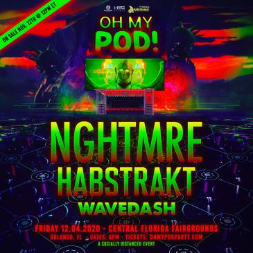 OH MY POD! Ft. NGHTMRE - ORLANDO (CANCELLED): Main Image
