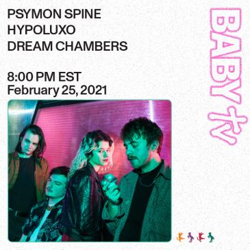 BABY TV Presents: PSYMON SPINE w HYPOLUXO & DREAM CHAMBER: