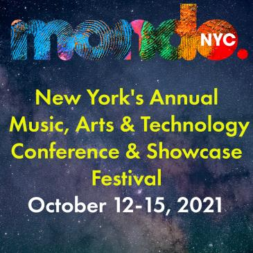 Mondo.NYC 2021 BUSINESS CONFERENCE & SHOWCASE MUSIC FESTIVAL: Main Image