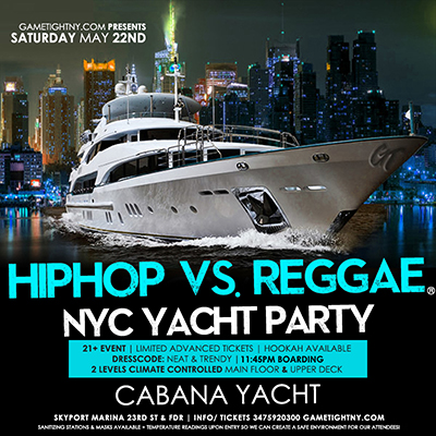 HIP HOP VS REGGAE® CABANA MIDNIGHT CRUISE 5/22 Tickets Party | GametightNY.com