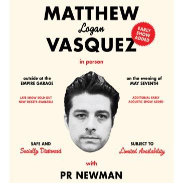 SOLD OUT: Matthew Logan Vasquez w/ PR Newman - Late Show-img