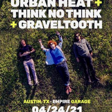 Think No Think, Urban Heat and Graveltooth-img