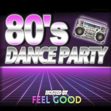 80's Dance Party ft. FeelGood: Main Image