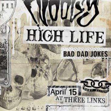 Noogy, High Life, Bad Dad Jokes-img