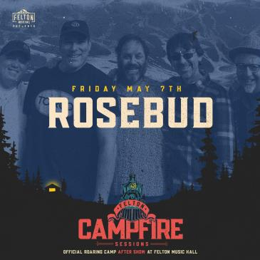 Rosebud | Night 1 (Roaring Camp After Show): Main Image