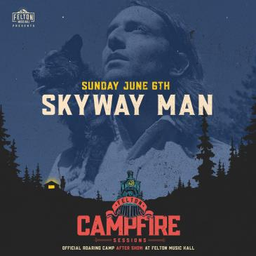 Skyway Man (Roaring Camp After Show): Main Image