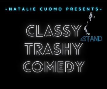 Classy Trashy Comedy!: Main Image