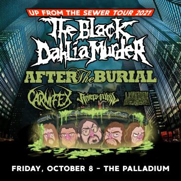 THE BLACK DAHLIA MURDER: UP FROM THE SEWER TOUR: