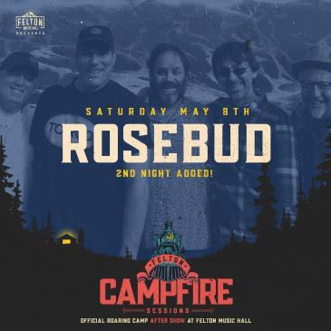 Rosebud | Night 2 (Roaring Camp After Show): Main Image