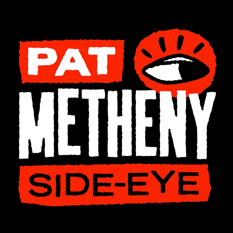 PAT METHENY: Side-Eye