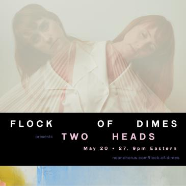 FLOCK OF DIMES presents Two Heads *LIVESTREAM*: Main Image