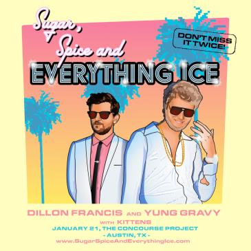 Dillon Francis x Yung Gravy: Sugar, Spice and Everything Ice: Main Image