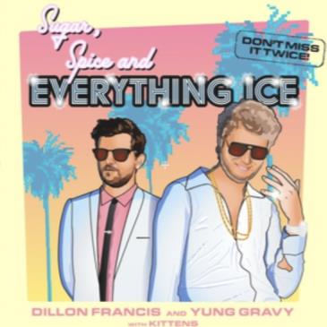 Dillon Francis x Yung Gravy: Sugar, Spice and Everything Ice-img