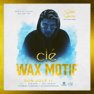 Wax Motif / Sunday July 11th / Clé Summer Sessions: Main Image