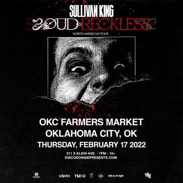 Sullivan King - LOUD & RECKLESS Tour - OKC: