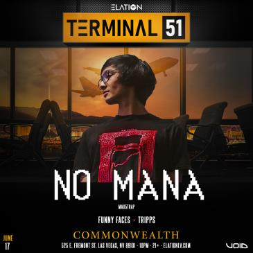 Terminal 51 ft. No Mana (21+):